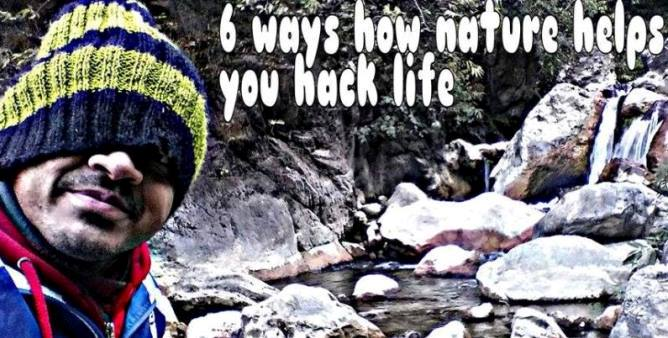 6 ways how nature helps you hack life