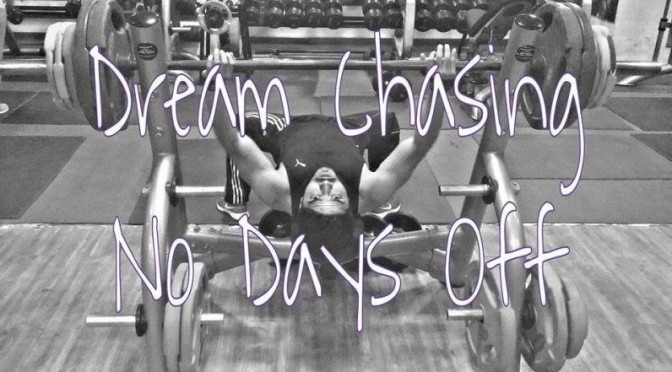 Chasing Dreams- No Days Off
