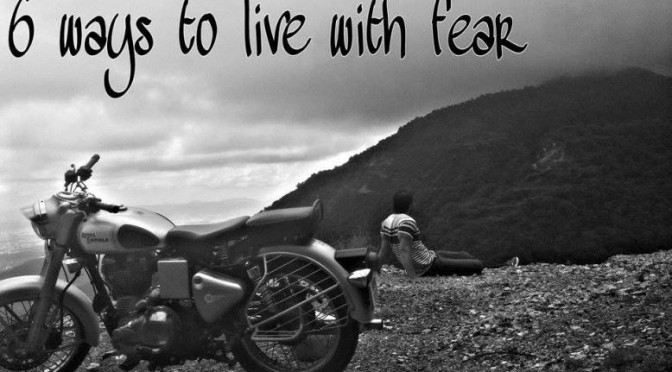 6 ways to live with fear