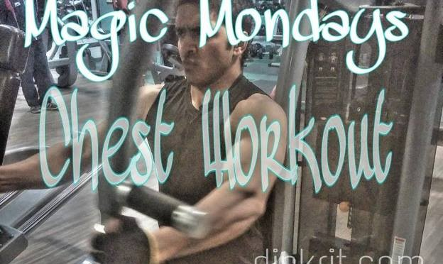 Magic Mondays – Chest Workout
