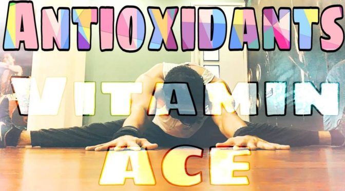 Importance of Antioxidants : Vitamin ACE