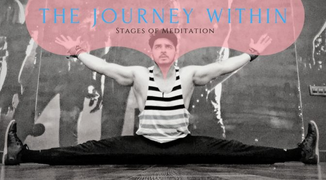 The Journey Within – Stages of Meditation