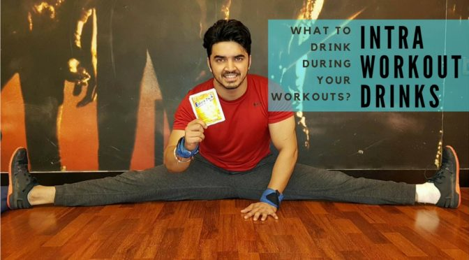 Intra Workout Drink – What to drink during your workouts?