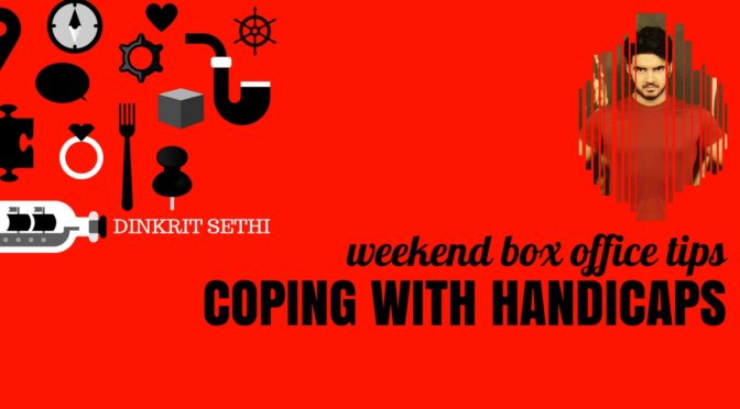 Weekend Box Office Tips – Coping with Handicaps