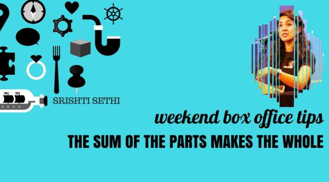 Weekend Box Office Tips-The sum of the parts makes the whole