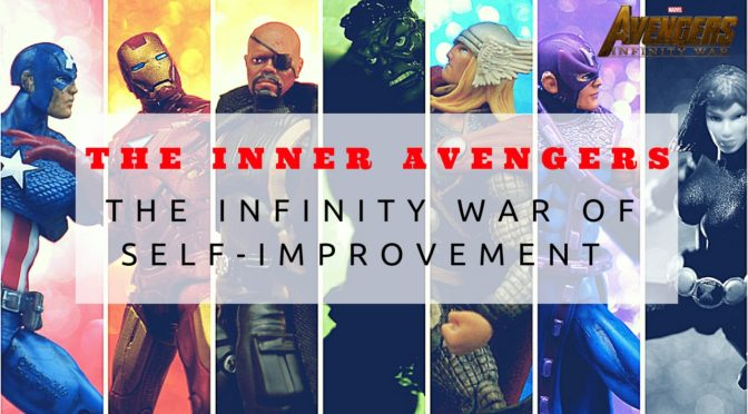 The Inner Avengers – The Infinity War of Self-Improvement