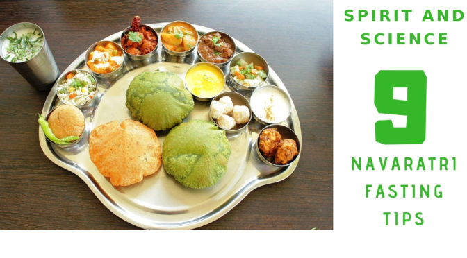 Spirit and Science – 9 Navaratri Fasting Tips
