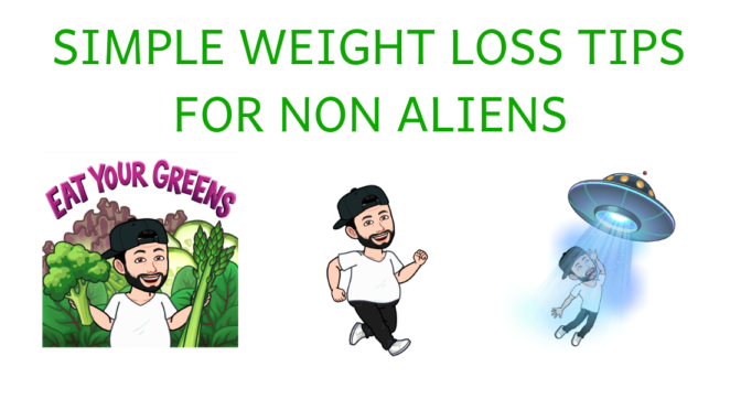 Simple Weight Loss Tips for non Aliens