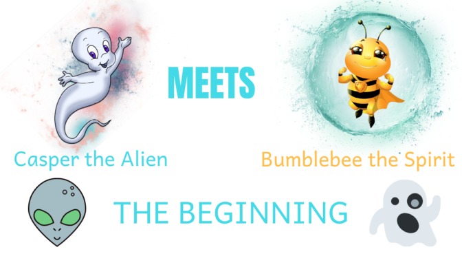 Casper the Alien meets Bumblebee the Spirit : The Beginning